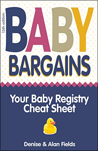 Baby Bargains: 2019 update! Your Baby Registry Cheat Sheet (13th edition): Your Baby Registry Cheat Sheet! Honest & independent reviews to help you choose ... pump, bassinet & more! (English Edition)