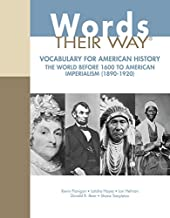 Words Their Way: Vocabulary with American History, The World Before 1600 to American Imperialism (1890-1920) (Words Their Way Series)