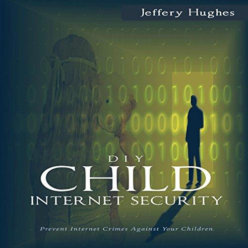 DIY Child Internet Security audiobook cover art