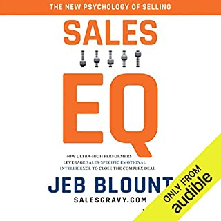 Sales EQ     How Ultra High Performers Leverage Sales-Specific Emotional Intelligence to Close the Complex Deal              Written by:                                                                                                                                 Jeb Blount                               Narrated by:                                                                                                                                 Jeb Blount                      Length: 9 hrs and 2 mins     41 ratings     Overall 4.6