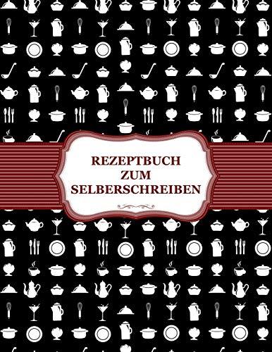 Rezeptbuch zum Selberschreiben: Das eigene Kochbuch selbst schreiben mit Register für deine Lieblingsrezepte - Für über 100 Rezepte - Als Geschenkidee - A4 Blanko leeres Buch zum Ausfüllen