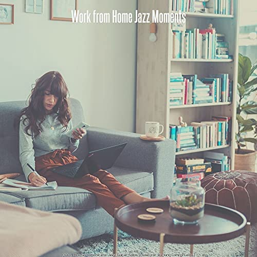 Work from Home Jazz Moments