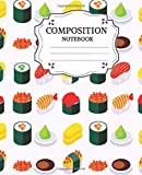 Composition Notebook: Sushi And Sashimi Lover notebook, Lined journal,Food Edition,funky Wide Ruled Composition book Foodie Lovers Gift Teens, Boys, Girls - 7.5'x9.25' 100 pages