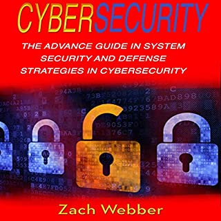 Cybersecurity: The Advance Guide in System Security and Defense Strategies in Cybersecurity cover art