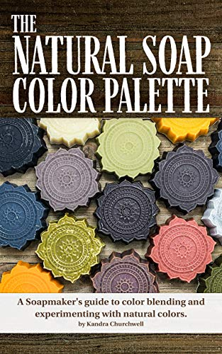 The Natural Soap Color Palette: A soapmaker's guide to color blending and...