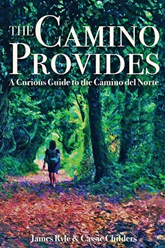 The Camino Provides: A Curious Guide to the Camino del Norte