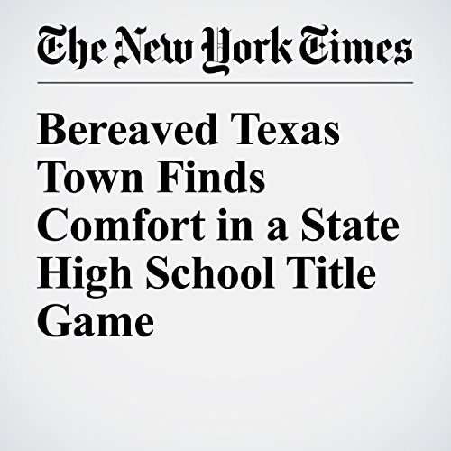 Bereaved Texas Town Finds Comfort in a State High School Title Game audiobook cover art