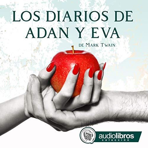 Los Diarios de Adán y Eva [The Journals of Adam and Eve] audiobook cover art