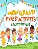 Mon grand livre d'activités - Plusieurs activités différentes : Coloriages, labyrinthes, mots cachés, intrus, reliez les points...