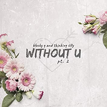Without U Pt. 2