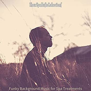 Funky Background Music for Spa Treatments
