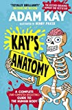 Kay's Anatomy: A Complete (and C...