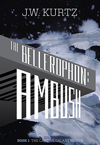 The Bellerophon: Ambush (The Captive Galaxy Series Book 1) (English Edition)