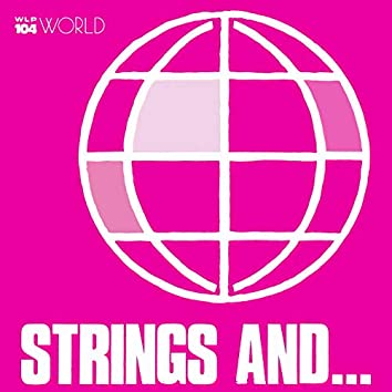 Strings And...