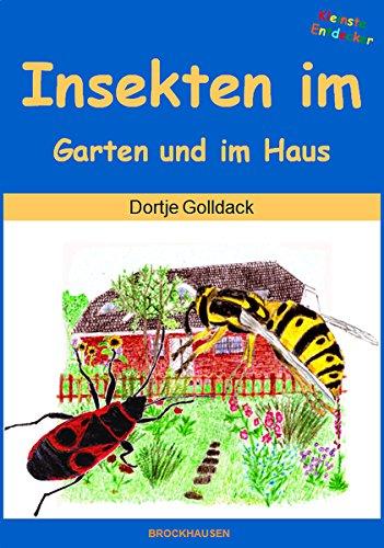 Insekten im Garten und im Haus (Kleinste  Entdecker 19)