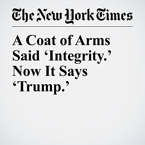 A Coat of Arms Said 'Integrity.' Now It Says 'Trump.' copertina