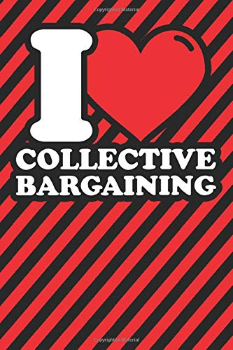 Notebook lined: Collective bargaining Gifts - Funny I love Collective bargaining Humor
