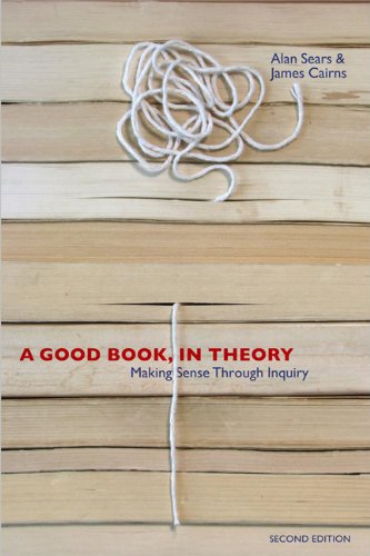 A Good Book, In Theory: Making Sense Through Inquiry, Second Edition