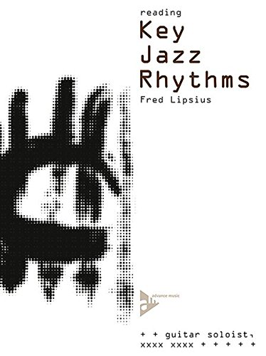 Reading Key Jazz Rhythms - Guitar: Learn the Basic Language of Jazz, Swing Phrasing and Articulation. Gitarre. Lehrbuch mit CD.