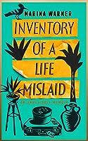 Inventory of a Life Mislaid: An Unreliable Memoir