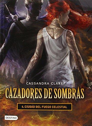 Ciudad de fuego celestial / City of Heavenly Fire (Cazadores De Sombras / Mortal Instruments)