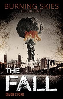The Fall (Burning Skies Book 1) by [Devon C. Ford]