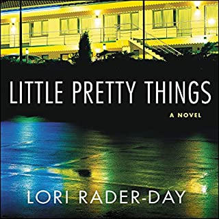 Little Pretty Things     A Novel              By:                                                                                                                                 Lori Rader-Day                               Narrated by:                                                                                                                                 Ann Marie Gideon                      Length: 9 hrs and 57 mins     5 ratings     Overall 4.4