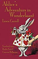 Ahlice's Adveenturs in Wunderlaant: Alice's Adventures in Wonderland in Border Scots