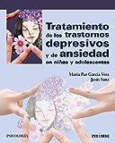 Tratamiento de los trastornos depresivos y de ansiedad en niños y adolescentes: De la investigación a la consulta (Psicología)