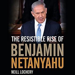 The Resistible Rise of Benjamin Netanyahu cover art