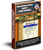 Home Business School Guide to Traffic Exchanges (with Rebrand Pack) (English Edition)