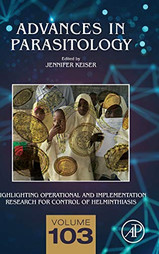 Highlighting Operational and Implementation Research for Control of Helminthiasis (Volume 103) (Advances in Parasitology (Volume 103), Band 103)