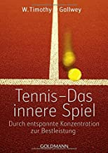 Tennis - Das innere Spiel: Durch entspannte Konzentration zur Bestleistung: 21977