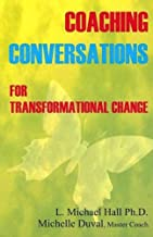 Coaching Conversations for Transformational Change (Self Actualization Series Book 2)