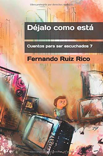 Déjalo como está (Cuentos infantiles bilingües español-inglés, ilustraciones en b/n)