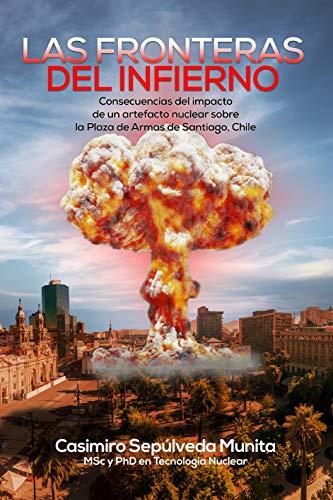 Las fronteras del infierno: Consecuencias del impacto de un artefacto nuclear sobre la Plaza de Armas de Santiago, Chile