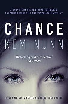 Chance: Now a major TV series starring Hugh Laurie by [Kem Nunn]