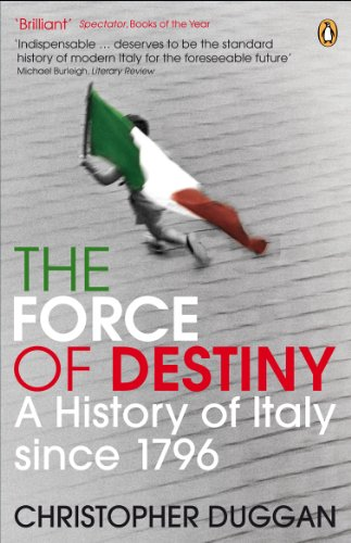 The Force of Destiny: A History of Italy Since 1796 (English Edition)