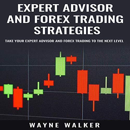 Expert Advisor and Forex Trading Strategies: Take Your Expert Advisor and Forex Trading to the Next Level audiobook cover art