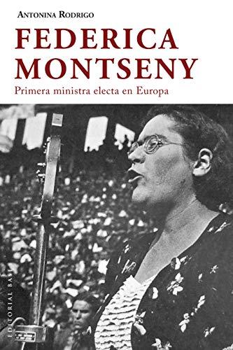 Federica Montseny: Primera ministra electa de Europa (Base Hispánica nº 40)