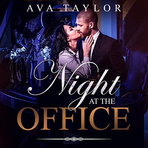 Night at the Office: The Executive Becomes the Office Boy and the Secretary Has the Key to the Cuffs audiobook cover art