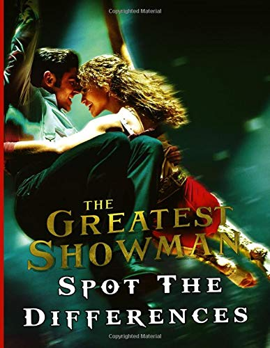 Greatest Showman Spot The Difference: Greatest Showman Activity Spot The Differences Books For Adult And Kid