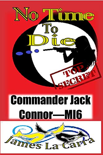 No Time to Die: Commander Jack Connor - MI6 (English Edition)