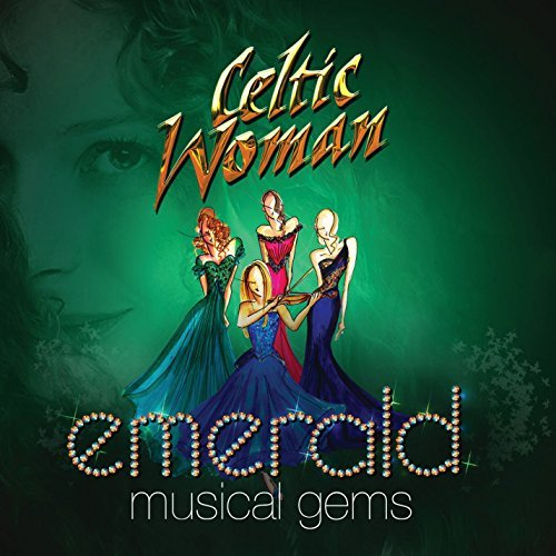Celtic Woman by Emerald: Musical Gems