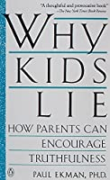 Why Kids Lie: How Parents Can Encourage Truthfulness by Paul Ekman(1991-02-01)
