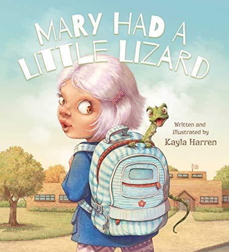 Mary Had a Little Lizard by [Kayla Harren]