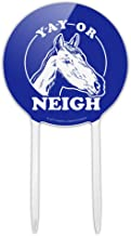GRAPHICS & MORE Acrylic Yay Or Neigh Nay Horse Funny Humor Cake Topper Party Decoration for Wedding Anniversary Birthday Graduation