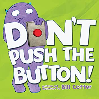 Don t Push the Button!  A Funny Interactive Book For Kids