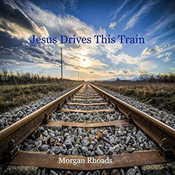Jesus Drives This Train