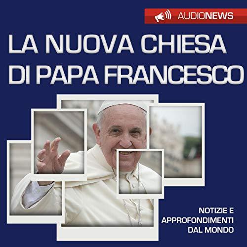 La nuova Chiesa di Papa Francesco copertina